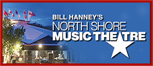 Bill Hanney's North Shore Music Theatre